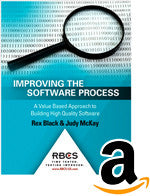 Improving the Software Process: A Value Based Approach to Building High Quality Software (Kindle E-Book)