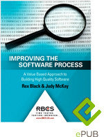 Improving the Software Process: A Value Based Approach to Building High Quality Software (ePUB E-Book)