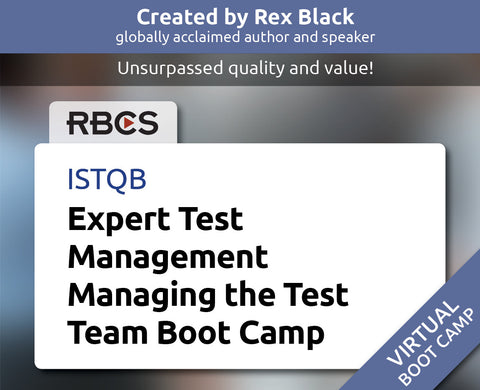ISTQB Virtual Expert Test Management Managing the Test Team Boot Camp