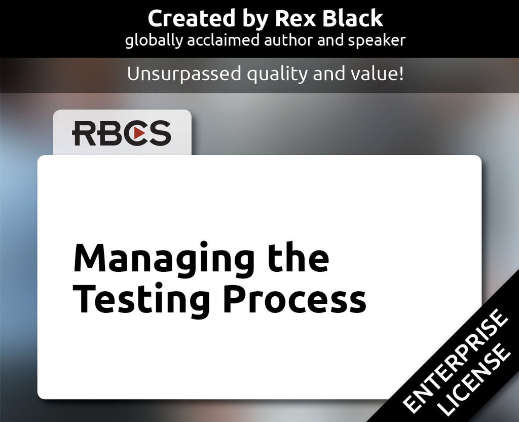 Managing the Testing Process - Enterprise Licenses