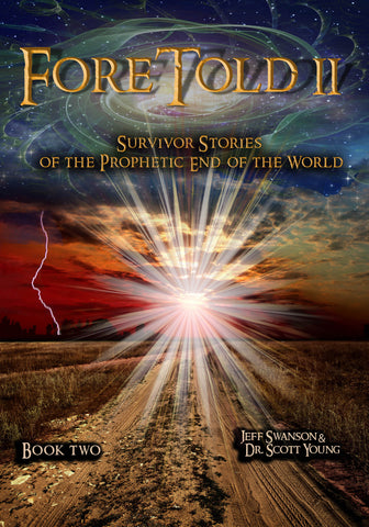 ForeTold II - Survivor Stories of the Prophetic End of the World