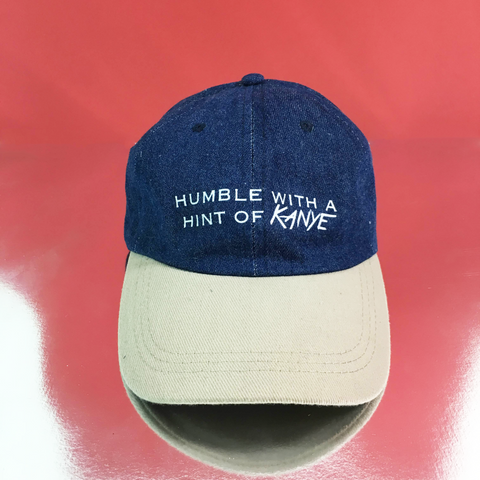 Humble w| a hint of Kanye Dad Hat