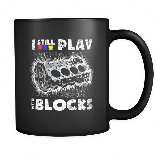I Still Play With Blocks (Red, Blue, Yellow) Mug