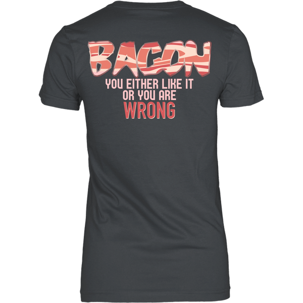 Bacon Lover - If You Don't Like Bacon, You Are Wrong - Back Design