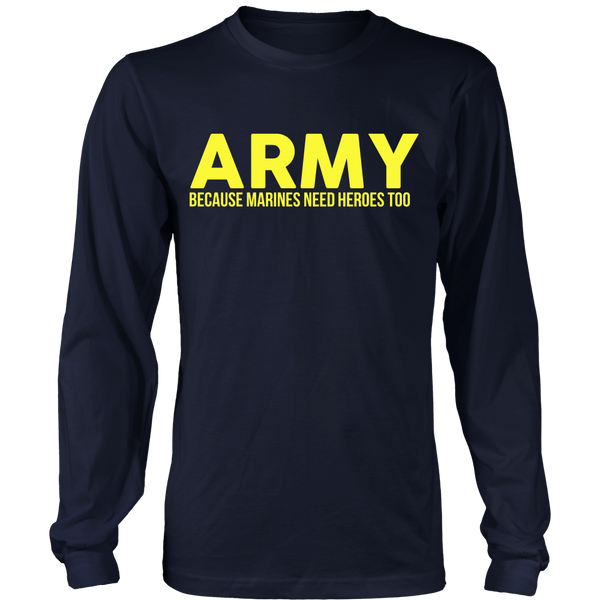 Army - Because Marines Need Heroes Too - Front design