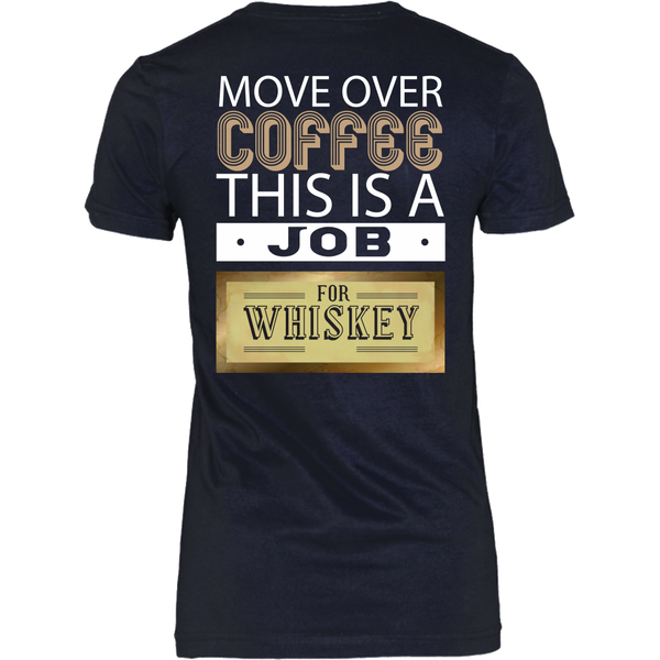 Move Over Coffee, This Is A Job For Whiskey -  Back Design