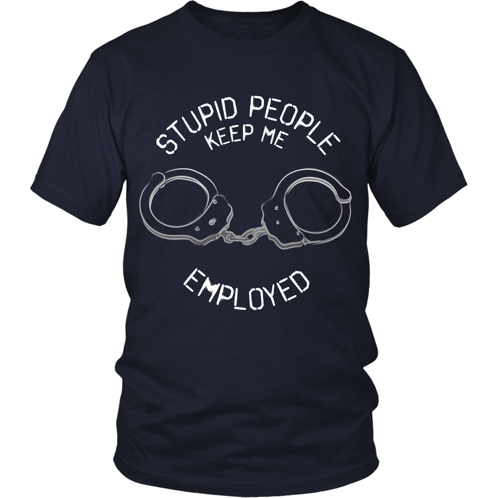 Police - Stupid People Keep Me Employed - Front Design