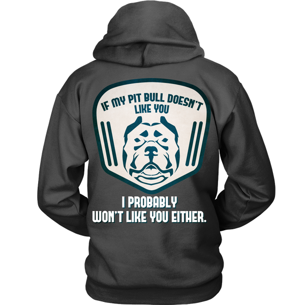 Pit Bull - If My Pit Bull Doesn't Like You, I Probably Won't Like You Either! - Back Design