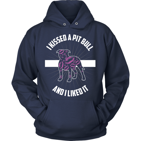 Pit Bull - I Kissed A Pit Bull And I LIked It - Front Design