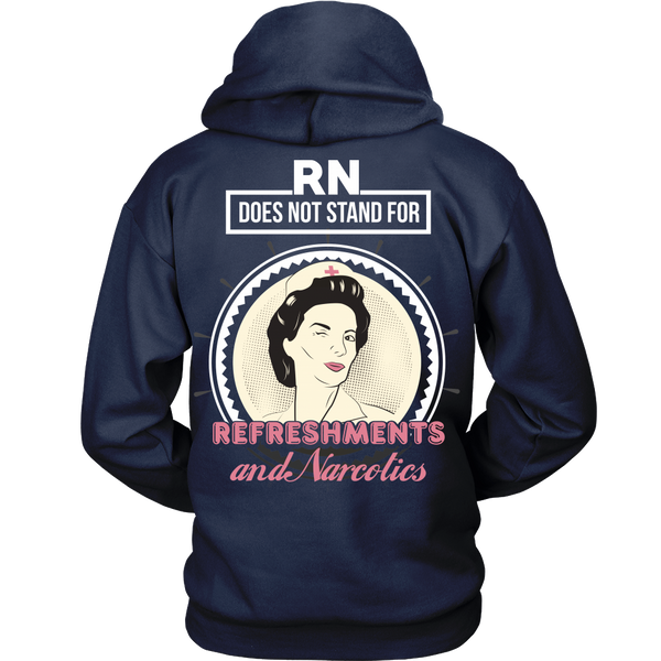 Nurse - RN Does Not Stand For Refreshments And Narcotics - Back Design