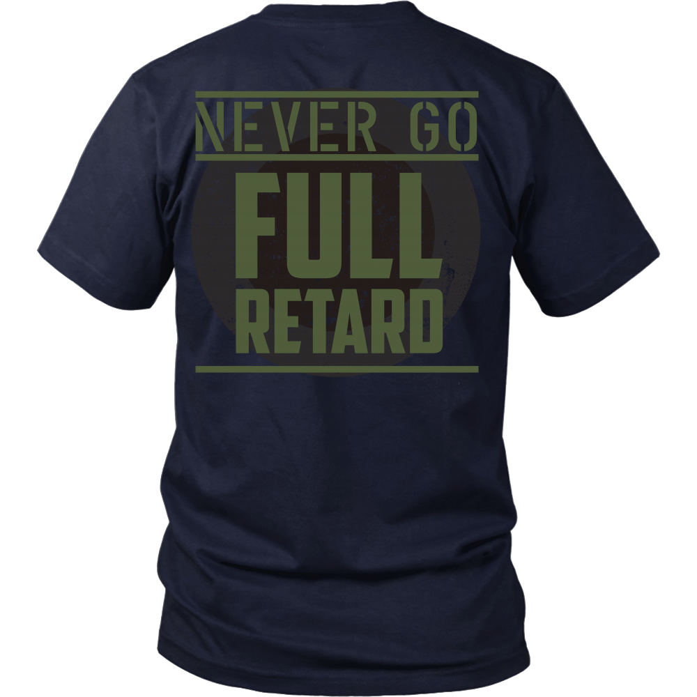 Tropic Thunder Inspired - Never Go Full Retard - Back Design