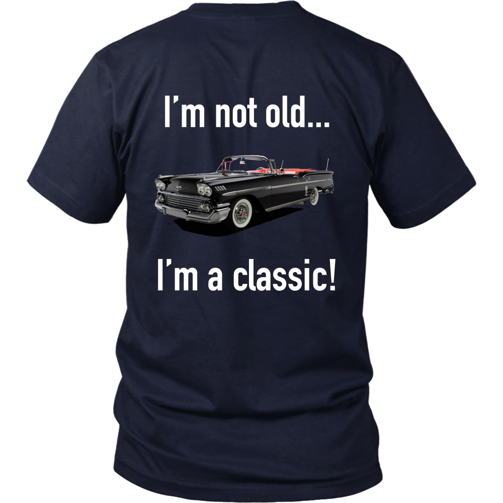 Cadillac- I'm not old, I'm a classic t shirt - Back Design