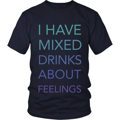 I have Mixed Drinks About Feelings - Front Design