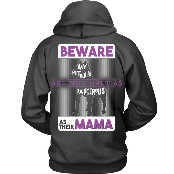 Pit Bull - Beware My Pit Bulls Are Not As Dangerous As Their Mama - Back Design