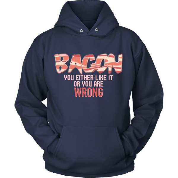 Bacon Lover - If You Don't Like Bacon, You Are Wrong - Front Design