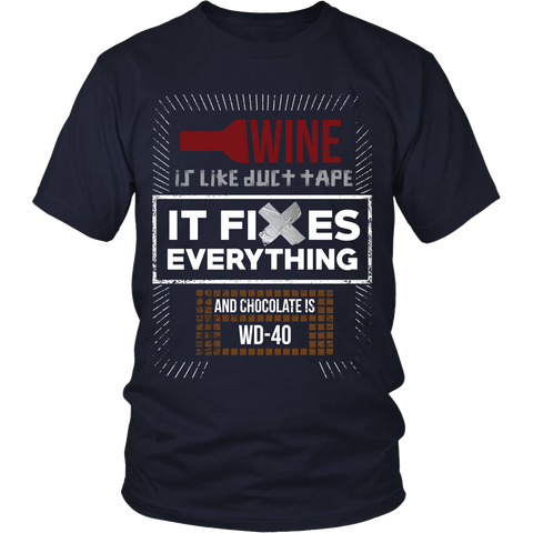 Wine Is Like Duct Tape, It fixes Everything ( And Chocolate is WD-40) - Front Design
