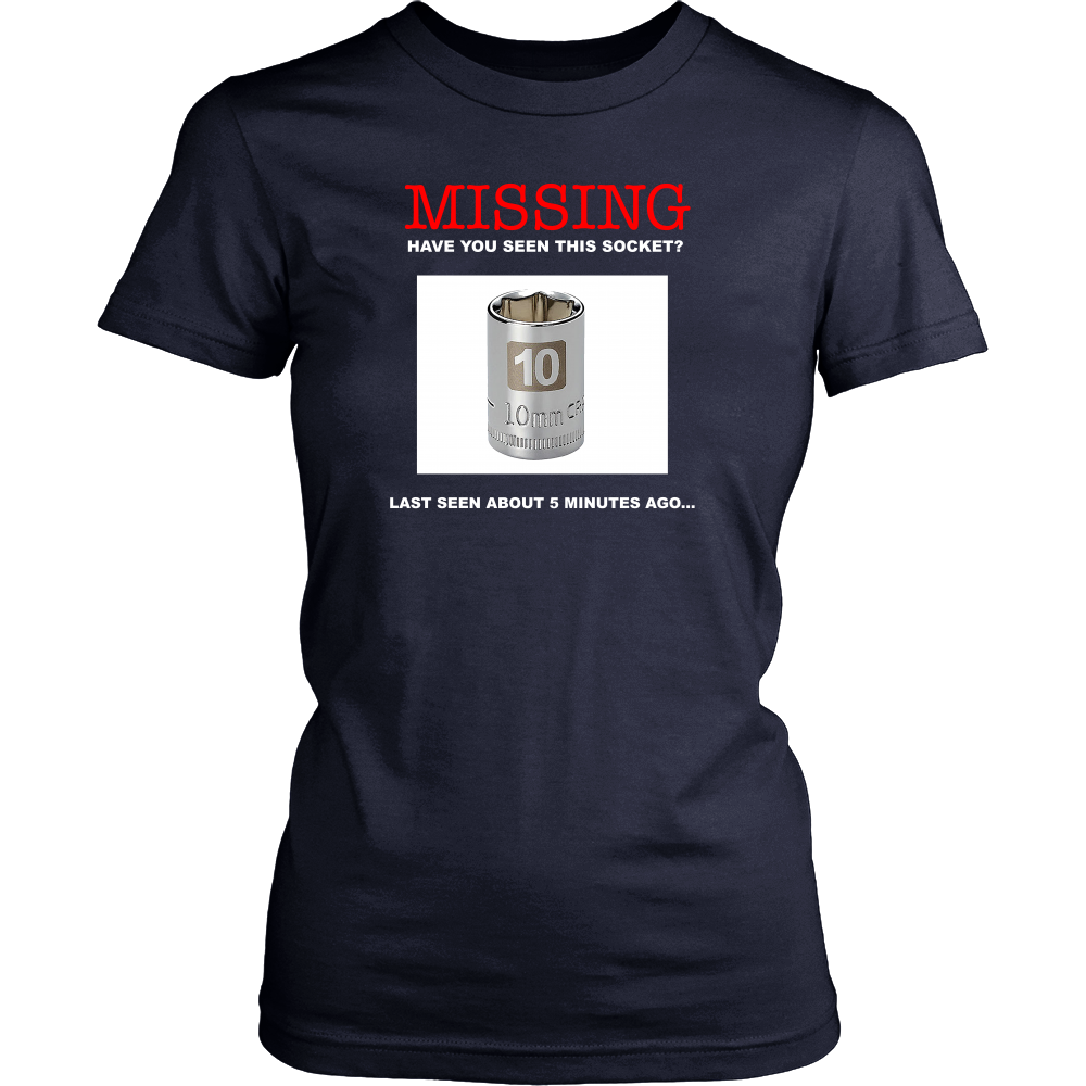 Funny Mechanic Shirt -Missing: 10mm Socket -