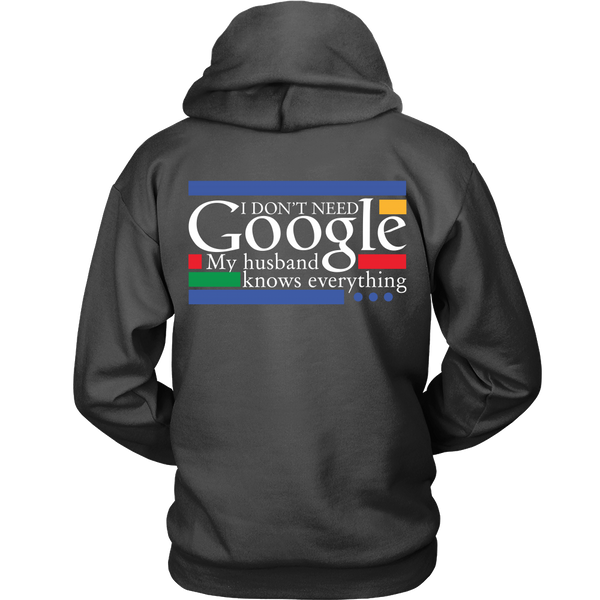 Funny Shirt - I don't need Google, My Husband knows everything - Back Design