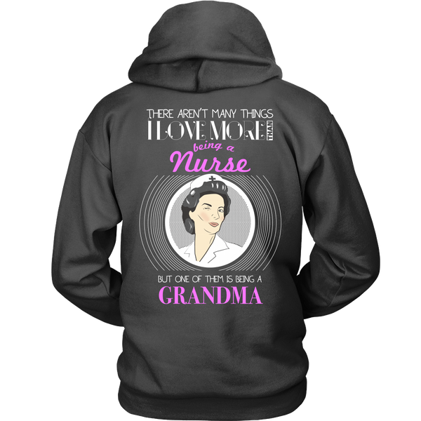 Nurse Grandma (PInk)- Aren't Many Things I Love More Thank Being A Nurse, But One Of Them Is Being A Grandma - Back Design