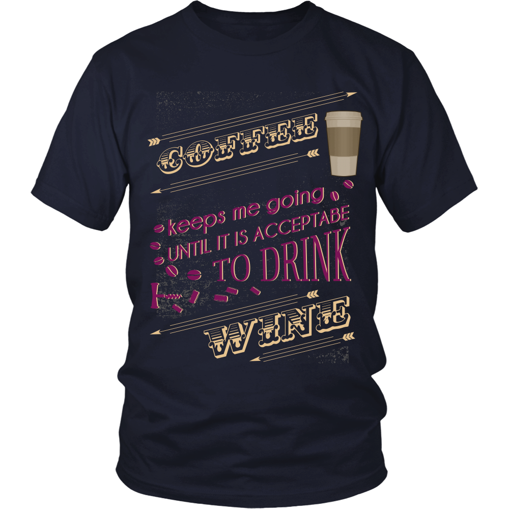 Wine Lover (Red) - Coffee Keeps Me Going Until It Is Acceptable To Drink Wine - Front Design