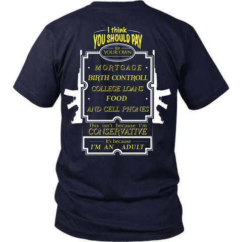 Conservative Tee - Because I'm and Adult - Back Design
