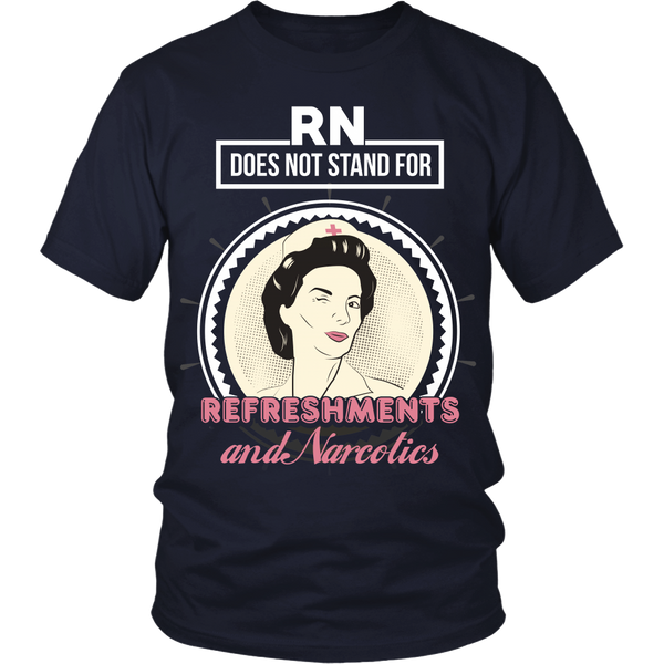 Nurse - RN Does Not Stand For Refreshments And Narcotics - Front Design