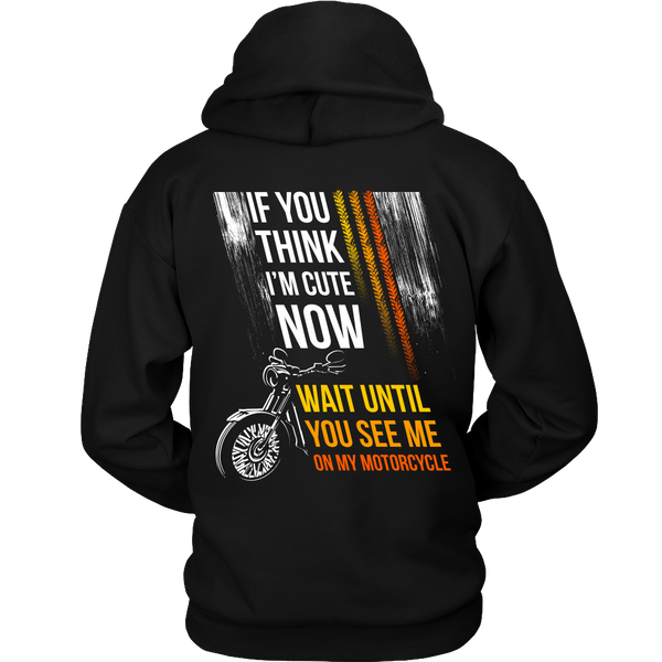 Motorcycles - If you think I'm cute now (color)... wait until you see me on my motorcycle - Back Design