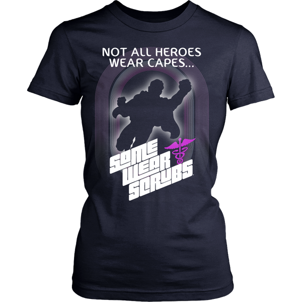 Nurse - Not All Heroes Were Capes, Some Wear Scrubs - Front Design