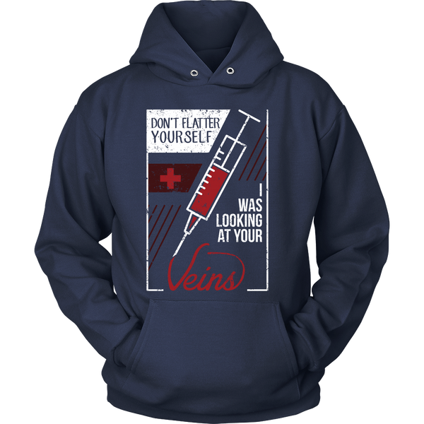 Nurse- Don't Flatter Yourself, I Was Looking At Your Veins - Front Design