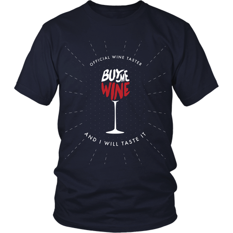 Wine - Official Wine Taster - Buy Me Wine And I Will Taste It - Front Design