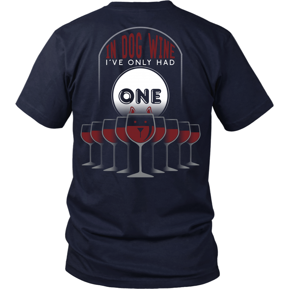 Wine Lovers - In Dog Wine I've Only Had One Drink - Back Design