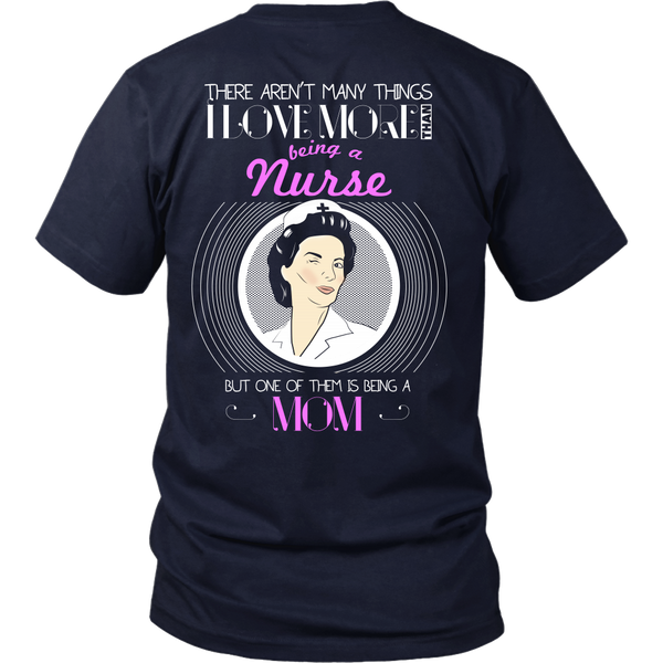 Nurse Mom (PInk)- Aren't Many Things I Love More Thank Being A Nurse, But One Of Them Is Being A Grandma - Back Design