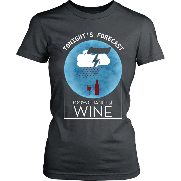 Wine Lover - Today's Forecast, 99% Chance Of Wine (Front Design)