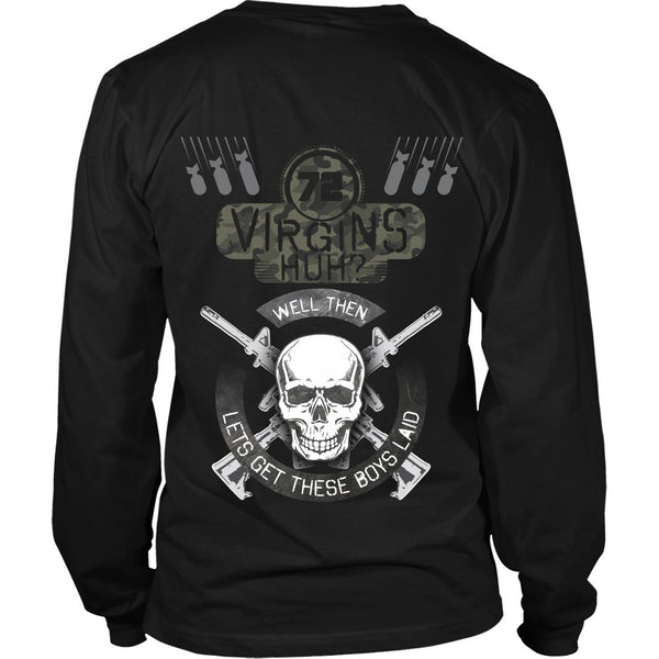 T-shirt - 72 Virgins Huh?  Let's Get These Boys Laid - Back Design