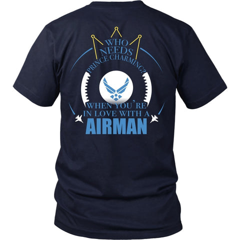 T-shirt - Airforce - Who Needs Prince Charming When You're In Love With An Airman - Back Design