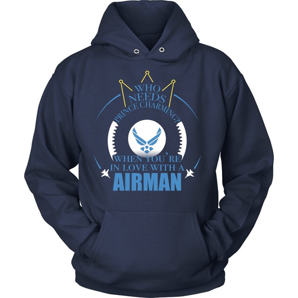 T-shirt - Airforce - Who Needs Prince Charming When You're In Love With An Airman - Front Design