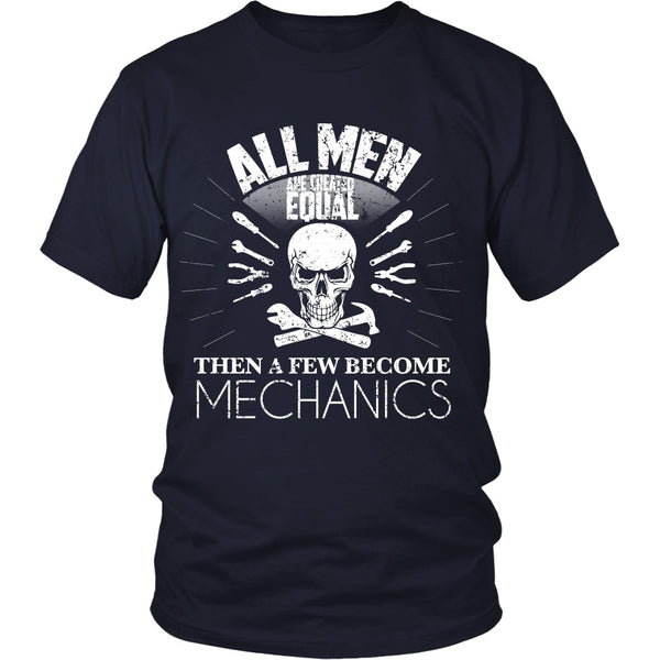 T-shirt - All Men Are Created Equal, Then A Few Become Mechanics - Front Design