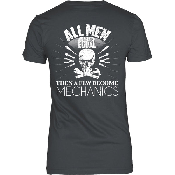 T-shirt - All Men Are Created Equal, Then Some Become Mechanics - Back Design