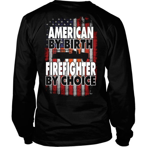 T-shirt - American By Birth - Firefighter By Choice Flag- Back Design