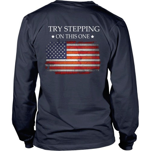 T-shirt - American Pride - Try Stepping On This Flag - Back Design