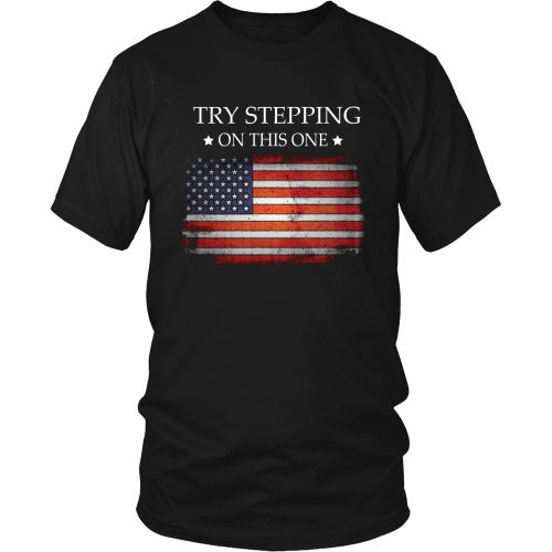 T-shirt - American Pride - Try Stepping On This Flag - Front Design