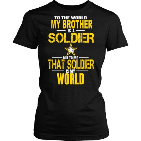 T-shirt - Army - To The World My Brother Is A Soldier - Front