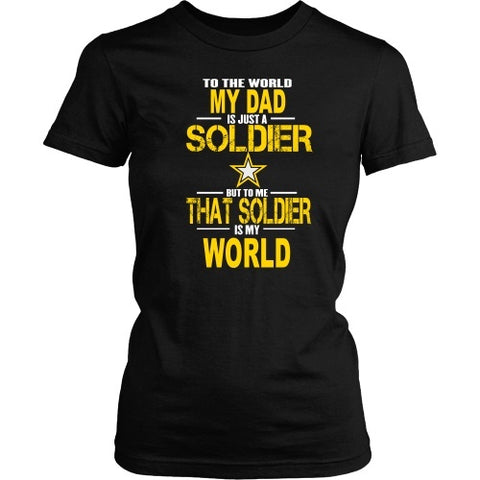 T-shirt - Army-To The World My Dad Is A Soldier