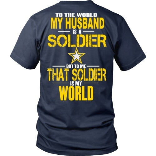 T-shirt - Army - To The World My Husband Is A Soldier - Back