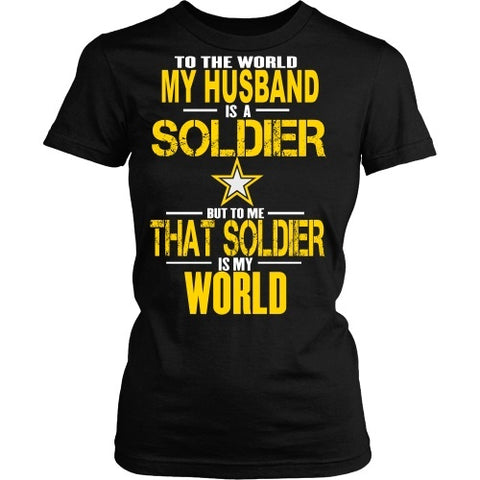 T-shirt - Army - To The World My Husband Is A Soldier - Front