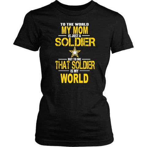 T-shirt - Army-To The World My Mom Is A Soldier