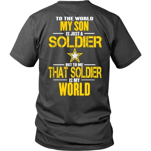 T-shirt - Army - To The World My Son Is A Soldier