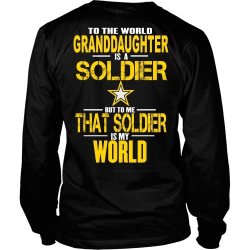 T-shirt - Army - To The World Mygranddaughter Is A Soldier - Back