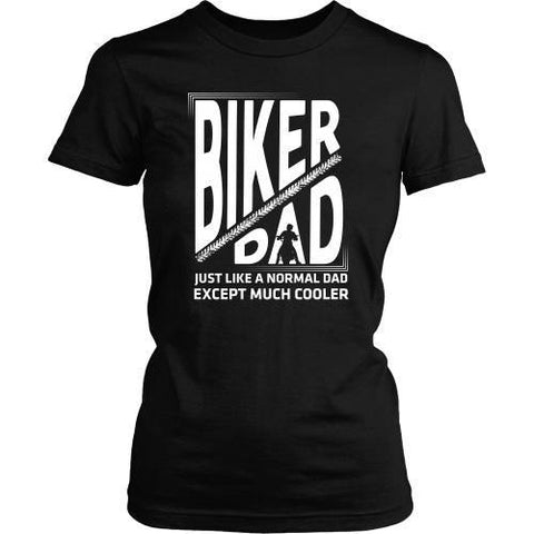T-shirt - Biker Dad2 - Just Like A Normal Dad But Cooler Design 2- Front Design
