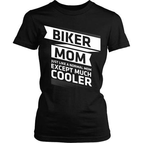 T-shirt - Biker Mom - Just Like A Normal Mom But Cooler - Front Design